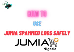 How to use Jumia Spammed logs Safely